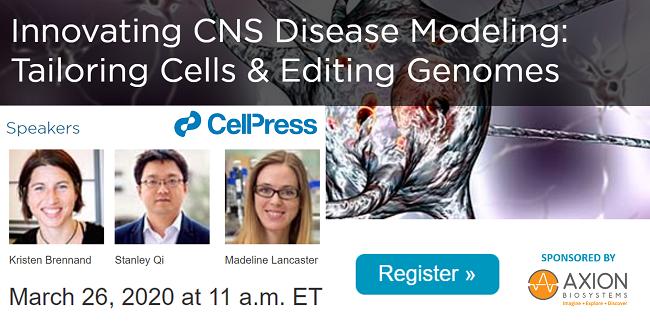 Cell Press Webinar on Innovation CNS Disease Modeling - Register here